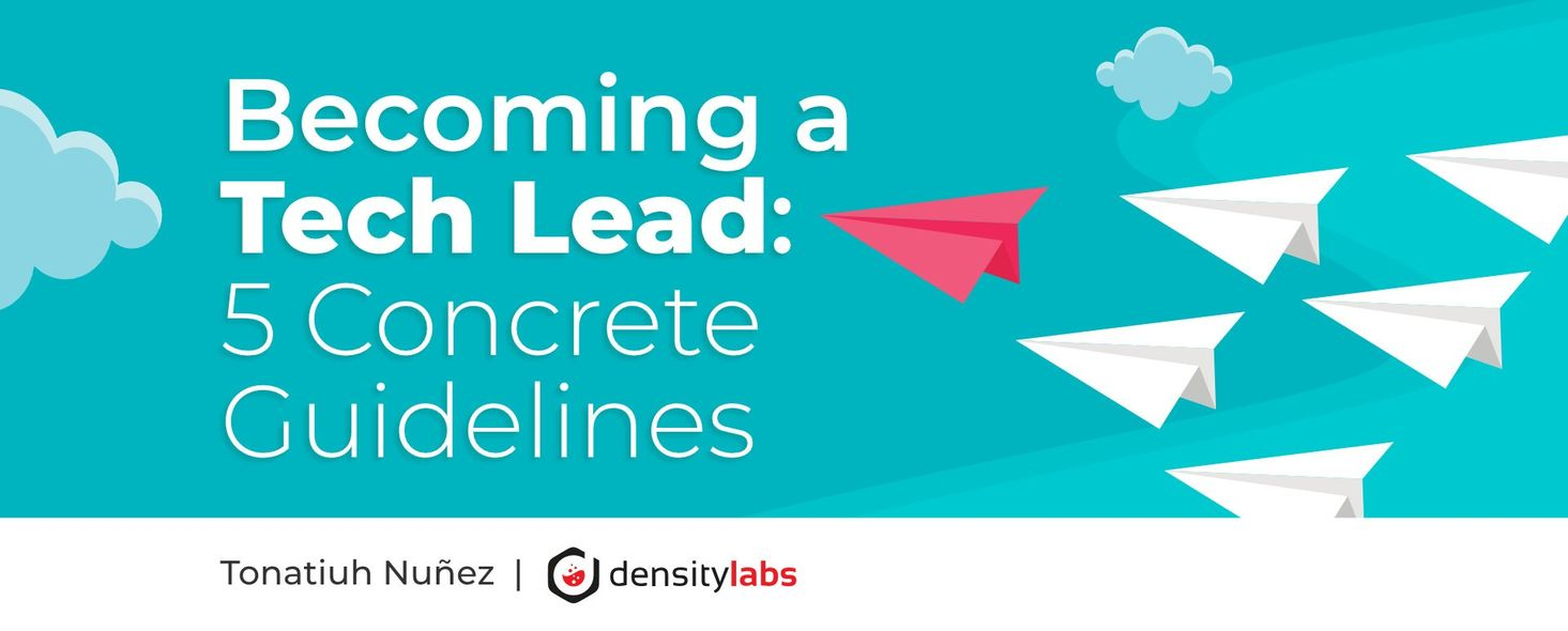 Becoming a tech lead: 5 concrete guidelines