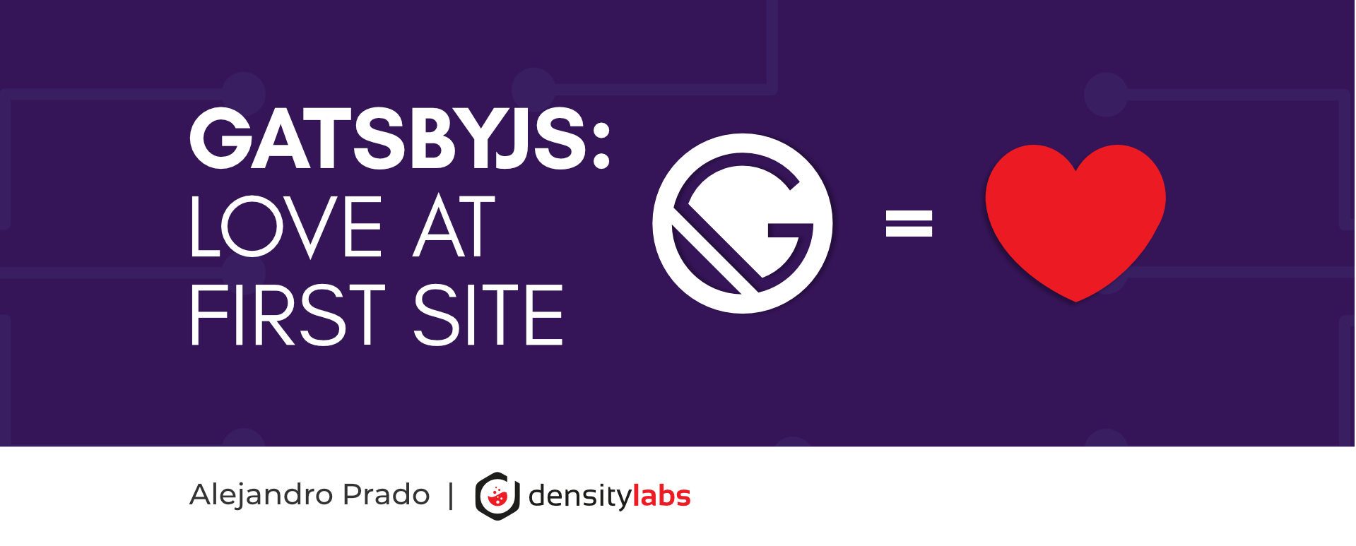 GatsbyJS: Love at First Site
