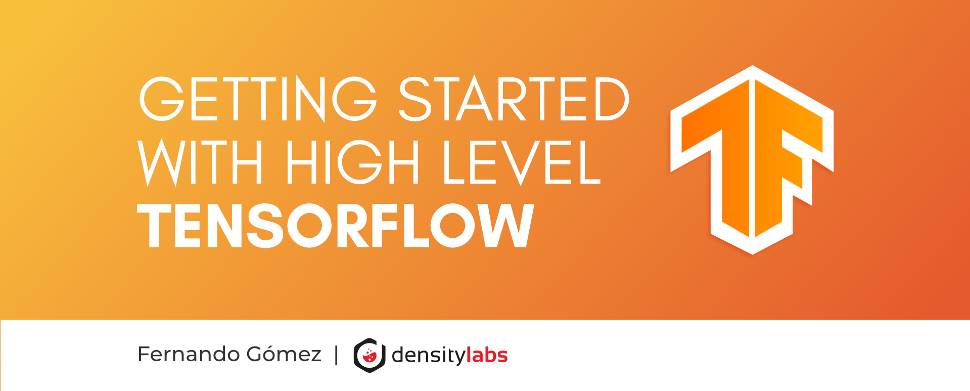Getting Started with High Level TensorFlow