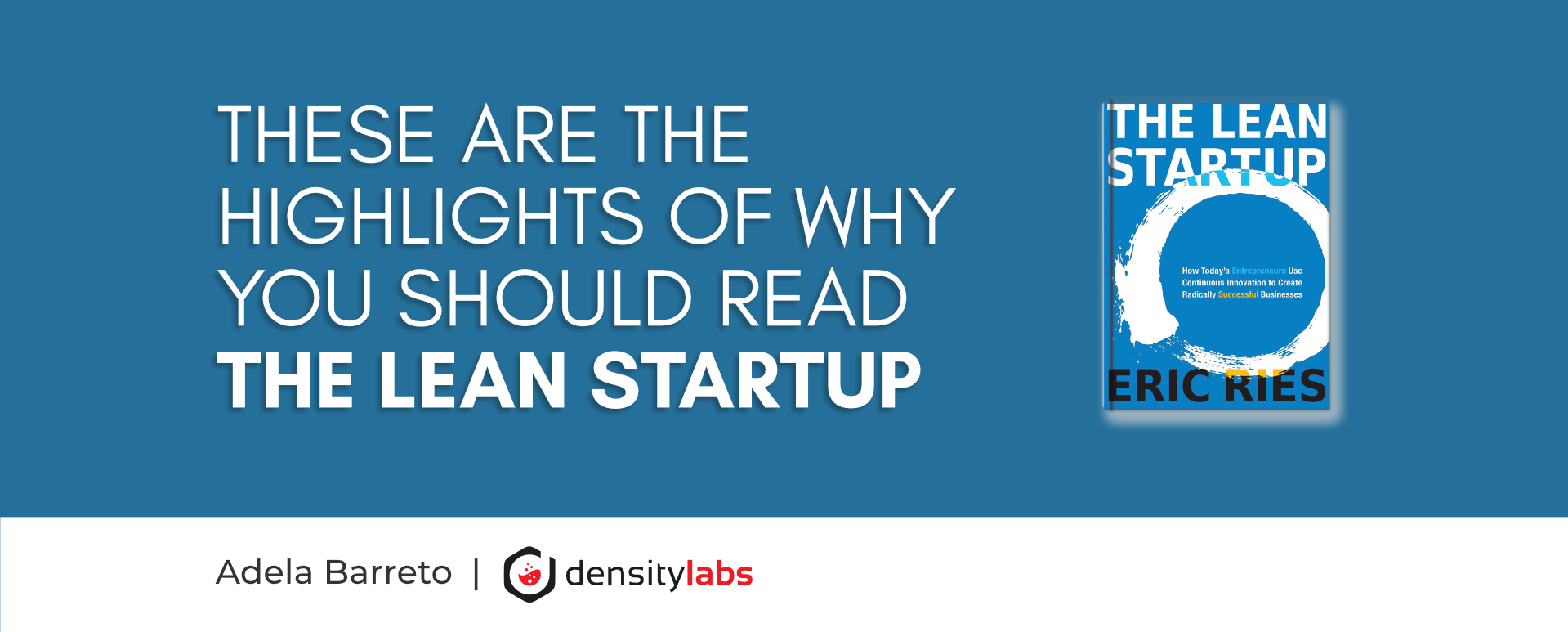 These are the highlights of why you should read The Lean Startup