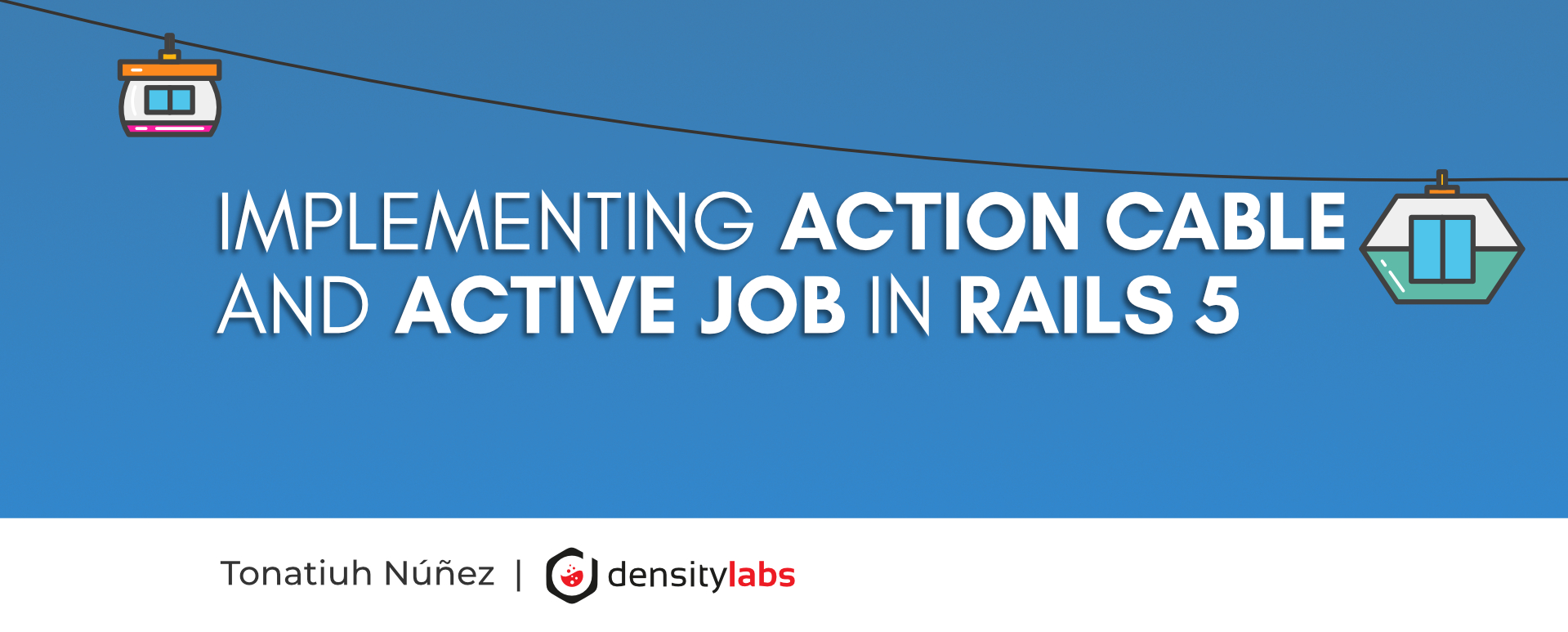 Implementing Action Cable and Active Job in Rails 5