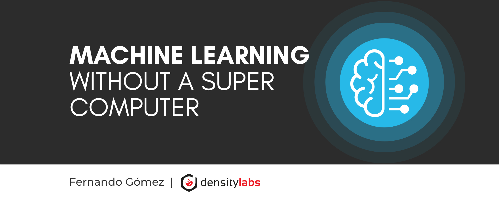 Machine Learning without a super computer